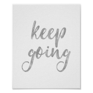 Keep Going - Silver Glitter Quote Poster