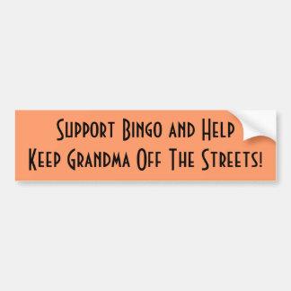 Keep Grandma off the streets, support bingo Bumper Sticker