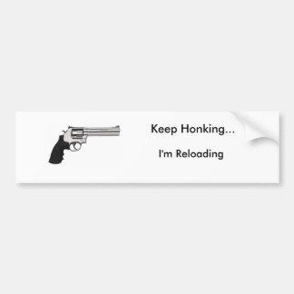 Keep Honking... I'm Reloading Bumper Sticker