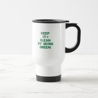 Keep It Clean By Going Green T-shirts Coffee Mugs