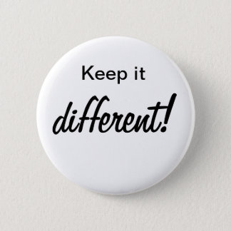 Keep it different button