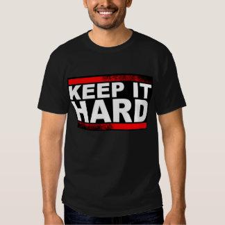 Keep It Hard Tshirts