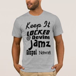 Keep It Locked @ Devine Jamz Gospel Network T-Shirt