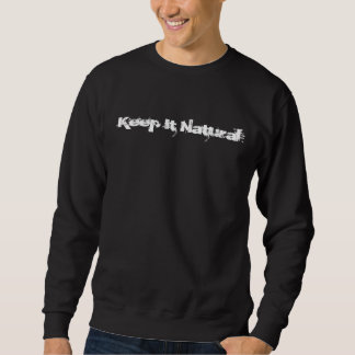 Keep It Natural Sweatshirt