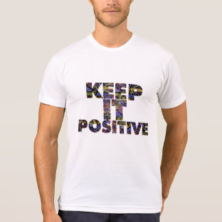 KEEP IT POSITIVE T-Shirt