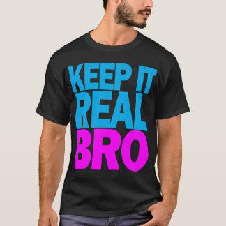 Keep It Real BRO T-shirt