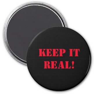 KEEP IT REAL MAGNET