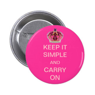 Keep it Simple and Carry On Pink Crown 6 Cm Round Badge