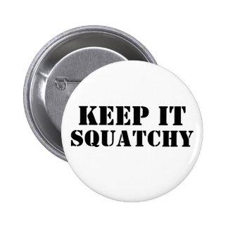 Keep It Squatchy 6 Cm Round Badge