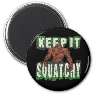 KEEP IT SQUATCHY 6 CM ROUND MAGNET