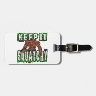 KEEP IT SQUATCHY LUGGAGE TAG