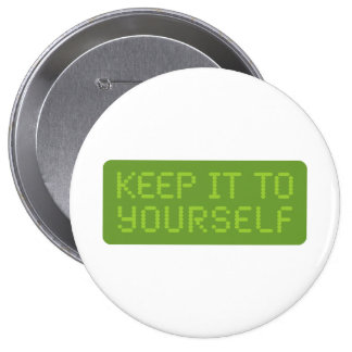 Keep it to yourself buttons