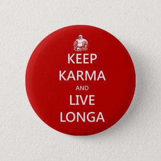 keep karma and live longa 6 cm round badge