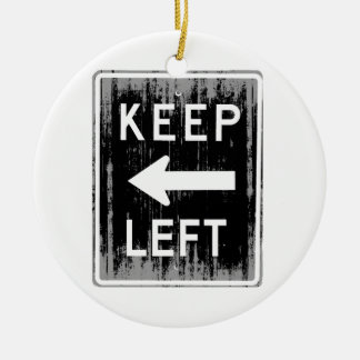 KEEP LEFT - Faded.png Ceramic Ornament