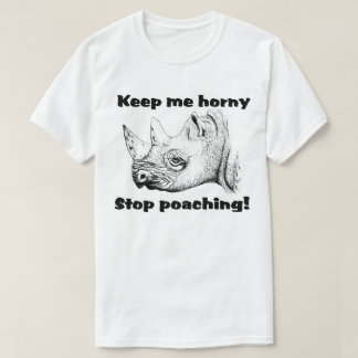 Keep me horny-stop poaching Safari T shirt