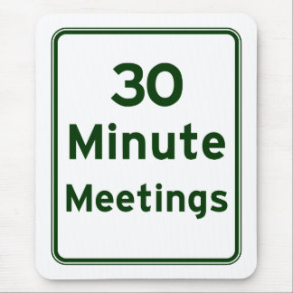 Keep meetings as short as possible mouse pad