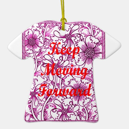 Keep Moving Forward Ceramic T-Shirt Decoration