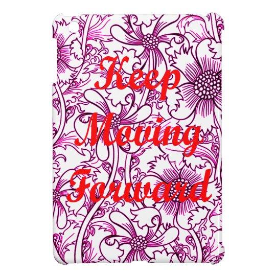 Keep Moving Forward Cover For The iPad Mini