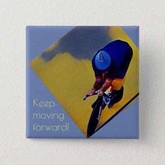 Keep Moving Forward Cyclist Button Pin