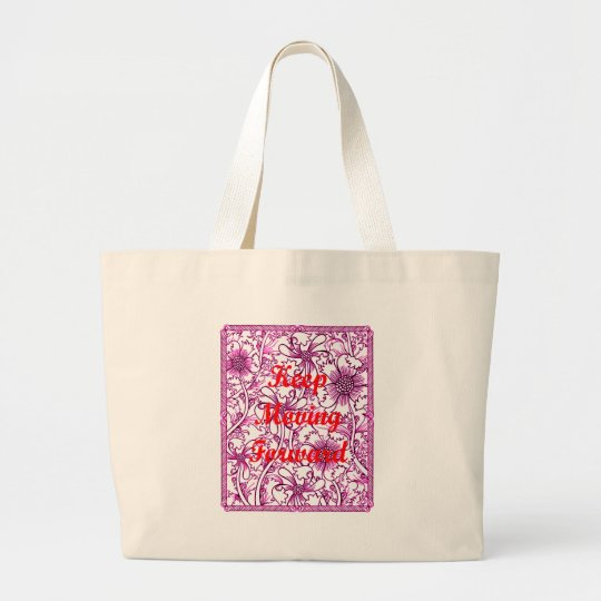 Keep Moving Forward Large Tote Bag