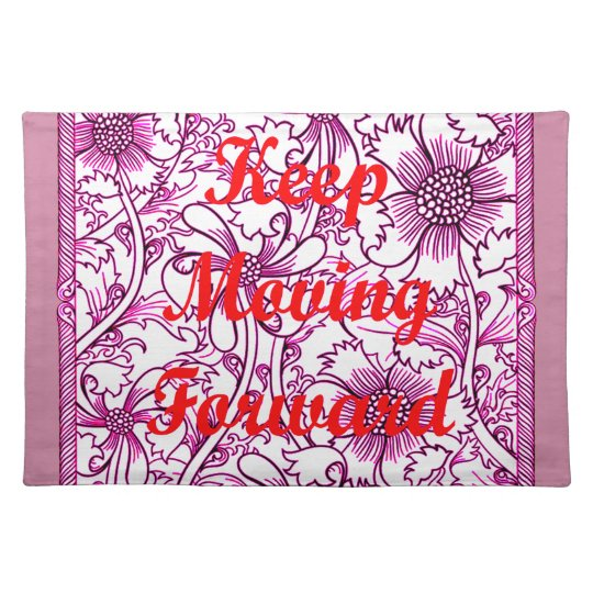 Keep Moving Forward Place Mat