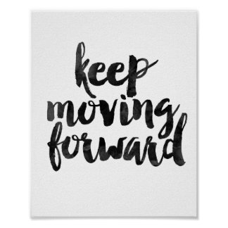 Keep Moving Forward Poster
