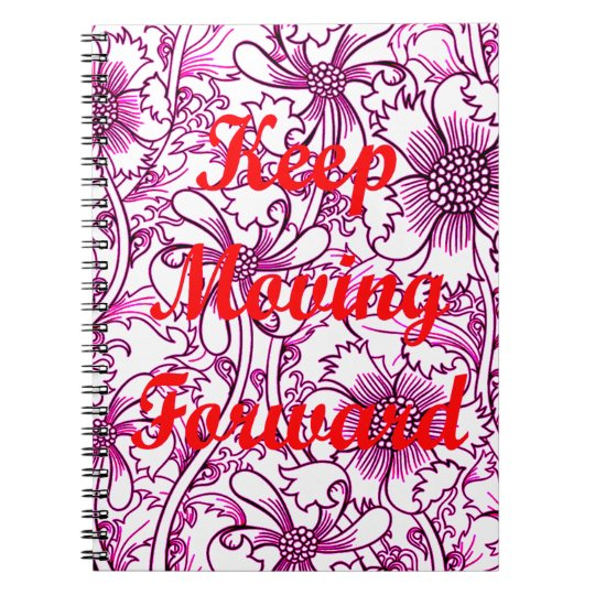 Keep Moving Forward Spiral Note Books
