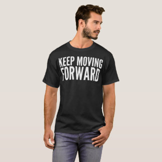 Keep Moving Forward Typography T-Shirt