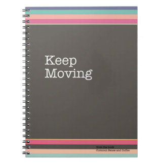 Keep Moving Notebook