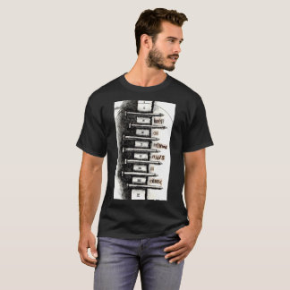Keep On Driving Nails in Cement T-Shirt
