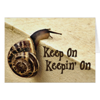 Keep On Keepin' On Encouragement Card