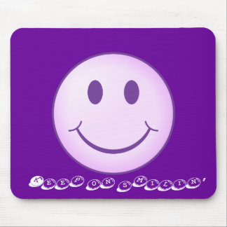 Keep on smilin' mouse pad