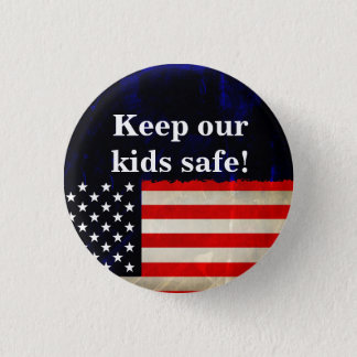 Keep our kids safe! 3 cm round badge