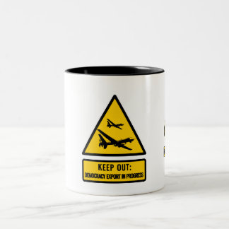 Keep out: democracy export in progress mug