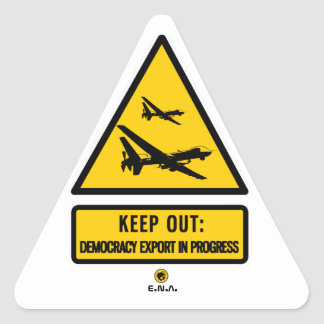 Keep out: democracy export in progress triangle sticker