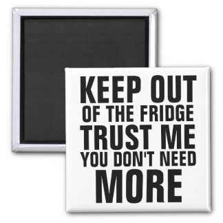 Keep Out of the Fridge Slam Magnet