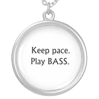 Keep pace Play Bass black text design Round Pendant Necklace
