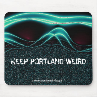 """Keep Portland Weird"" Mousepad"