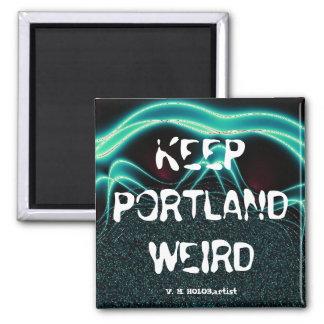 """""""Keep Portland Weird"""" Square Magnet"""