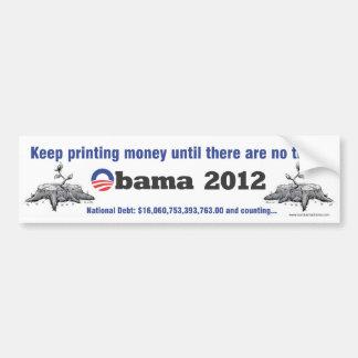Keep printing money anti-obama bumper sticker