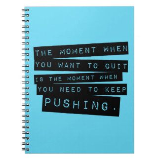 Keep Pushing Motivational Quote Notebook