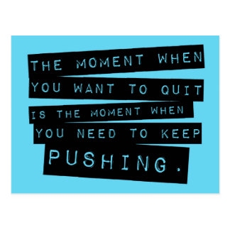 Keep Pushing Quote Postcard