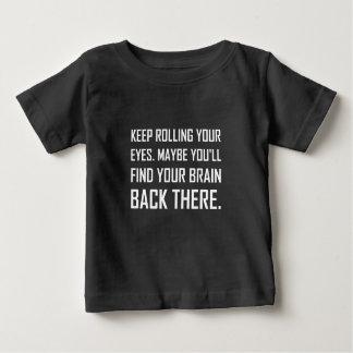 Keep Rolling Eyes Find Brain Baby T-Shirt