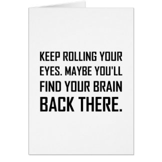 Keep Rolling Eyes Find Brain Card