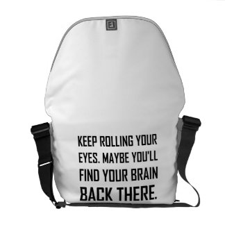 Keep Rolling Eyes Find Brain Courier Bag