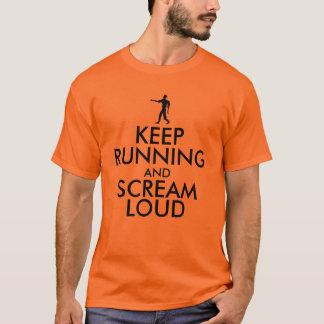 KEEP RUNNING and SCREAM LOUD T-Shirt