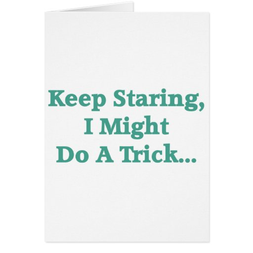 Keep Staring... Cards