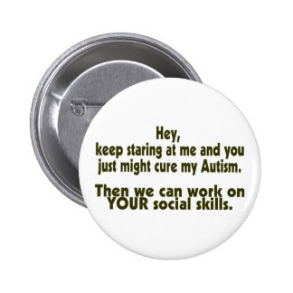 Keep Staring Cure Autism Social Skills Buttons