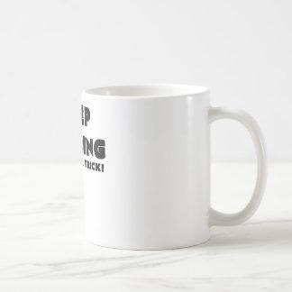 KEEP STARING I MAY DO A TRICK.png Mugs