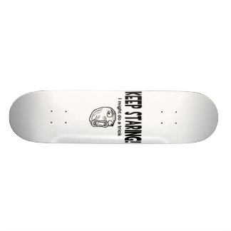 Keep Staring! I Might Do A Trick! Skateboard Deck